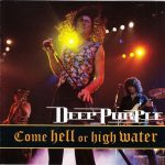 DEEP PURPLE: Come Hell Or High Water (CD)