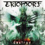 EKTOMORF: Destroy (CD)