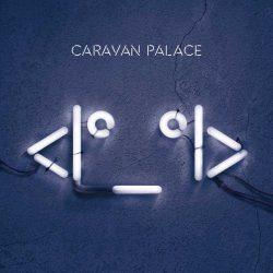 CARAVAN PALACE: Robot Face (LP)