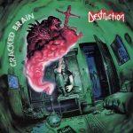 DESTRUCTION: Cracked Brain (CD, 2018 reissue)