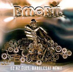 P. MOBIL: Ez az élet, Babolcsai néni! (LP)