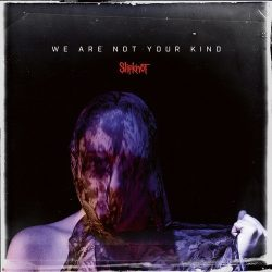 SLIPKNOT: We Are Not Your Kind (CD)