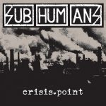 SUBHUMANS: The Crisis Point (CD)