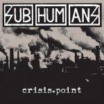 SUBHUMANS: The Crisis Point (LP)