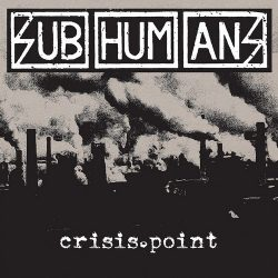 SUBHUMANS: The Crisis Point (LP)