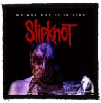 SLIPKNOT: We Are Not Your Kind (95x95) (felvarró)