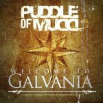 PUDDLE OF MUDD: Welcome To Galvania (CD)
