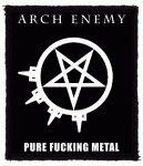ARCH ENEMY: Pure Fucking Metal (80x95) (felvarró)