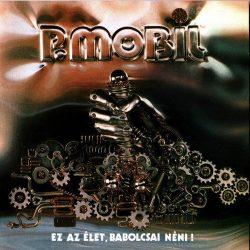 P. MOBIL: Ez az élet, babolcsai néni (CD, + 4 bónusz)