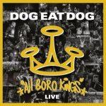 DOG EAT DOG: All Boro Kings Live (CD+DVD)