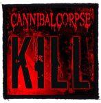 CANNIBAL CORPSE: Kill (95x95) (felvarró)