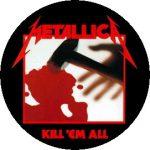 METALLICA: Kill 'em All (nagy jelvény, 3,7 cm)