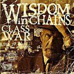 WISDOM IN CHAINS: Class War (CD)