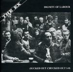 EX, THE: Dignity Of Labour (CD)