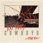 EX, THE: Too Many Cowboys (CD)