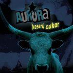 AURORA: Keserű cukor (CD, újrakiadás)