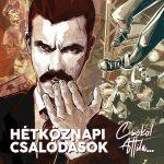 HÉTKÖZNAPI CSALÓDÁSOK: Csókol Attila... (CD)