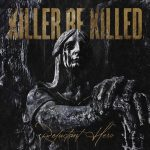 KILLER BE KILLED: Reluctant Hero (CD)