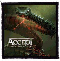 ACCEPT: Too Mean To Die (95x95) (felvarró)