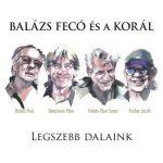 BALÁZS FECÓ ÉS A KORÁL: Legszebb dalaink (2CD+DVD)