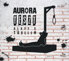 AURORA: Teszt alatt a türelem (CD)