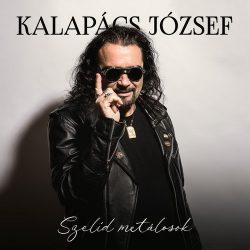 KALAPÁCS JÓZSEF: Szelíd metálosok - Best Of (2CD)