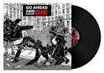 GO AHEAD AND DIE: Go Ahead And Die (LP)