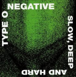TYPE O NEGATIVE: Slow, Deep And Hard (2LP,140gr)